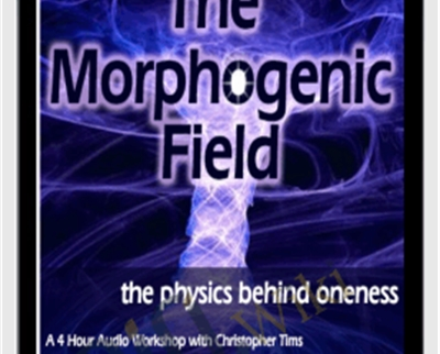 The Morphogenic field - Christopher Tims