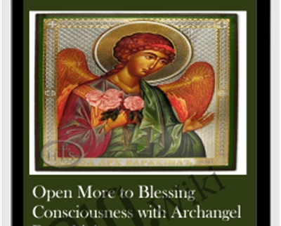 Open More to Blessing Consciousness with Archangel Barachiel