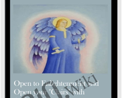 """Open to Enlightenment and Open your """"Clairs"""" with Archangel Raguel"""