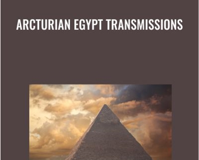 Arcturian Egypt Transmissions