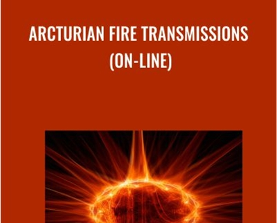 Arcturian Fire Transmissions (on-line)