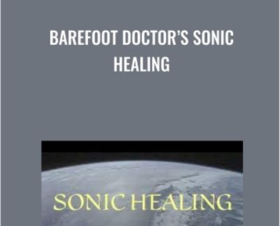 Barefoot Doctor's Sonic Healing - Stephen Russell