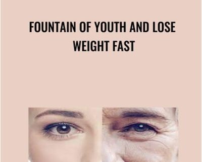 Fountain of Youth and Lose Weight FAST - Carole Dore