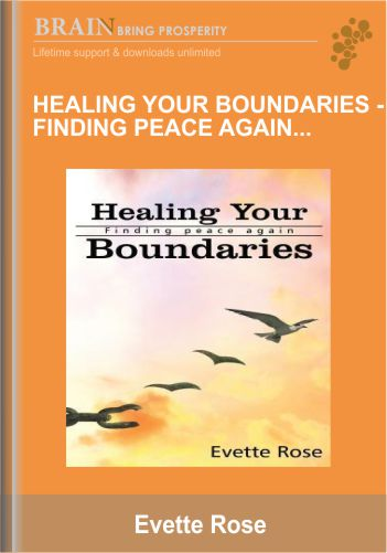 Healing Your Boundaries – Finding Peace Again – Online Healing Course – Evette Rose
