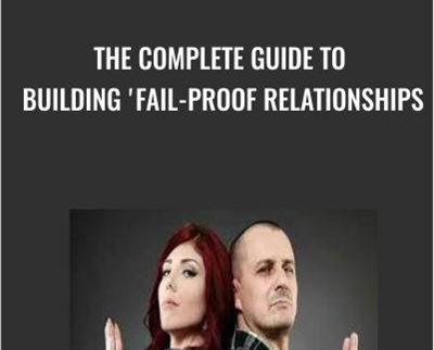 The Complete Guide to Building Fail-Proof Relationships - Kain Ramsay