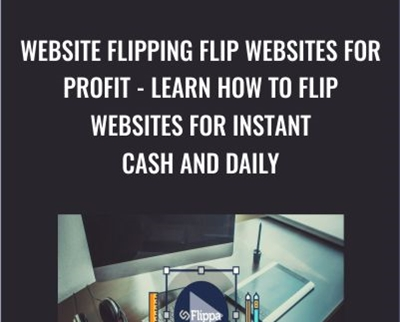 Website Flipping Flip Websites For Profit - Learn How To Flip Websites For Instant Cash And Daily
