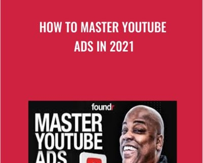 How To Master Youtube Ads in 2021 - Tommie Powers